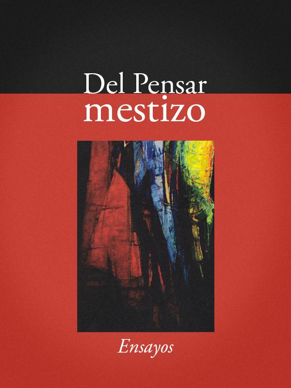 Portada del libro Del pensar mestizo /></a> <p class=