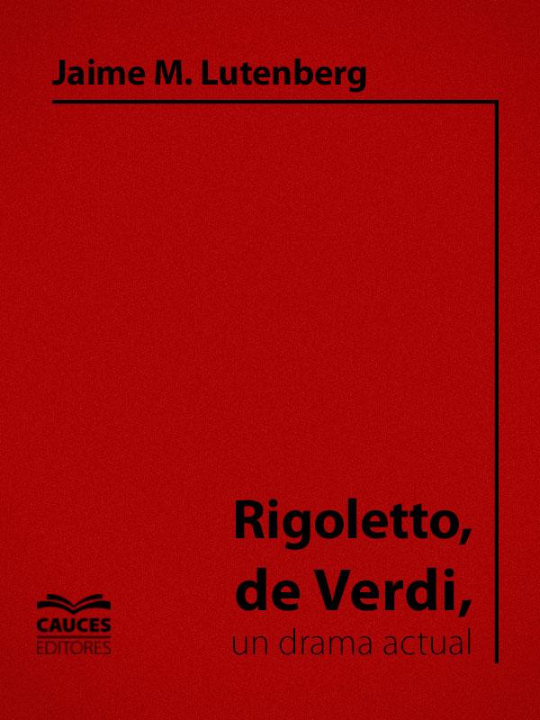 Portada del libro Rigoletto de Verdi, un drama actual /></a>                 <p class=
